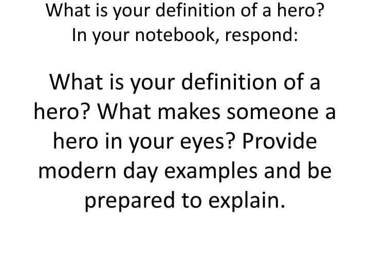What is your definition of a hero in your notebook respond