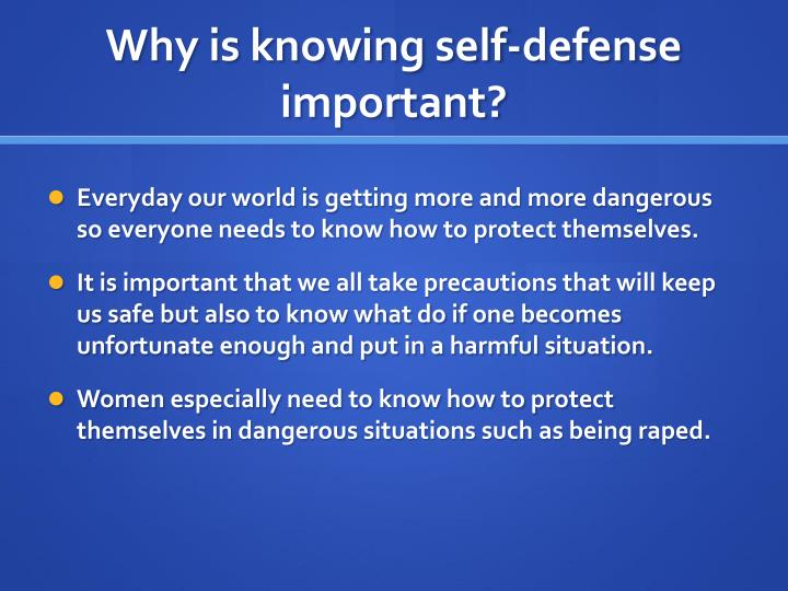 Why is knowing self-defense important?