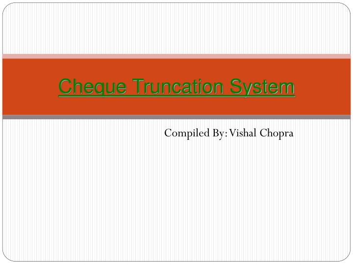 cheque truncation system n.