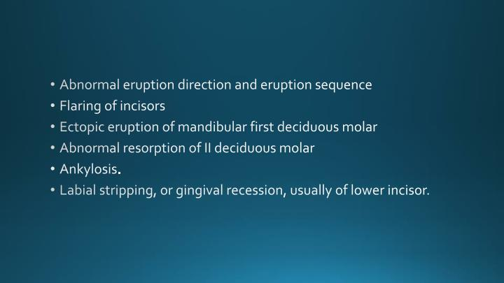 Abnormal eruption direction and eruption sequence