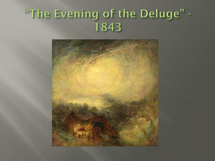 """""""The Evening of the Deluge"""" - 1843"""
