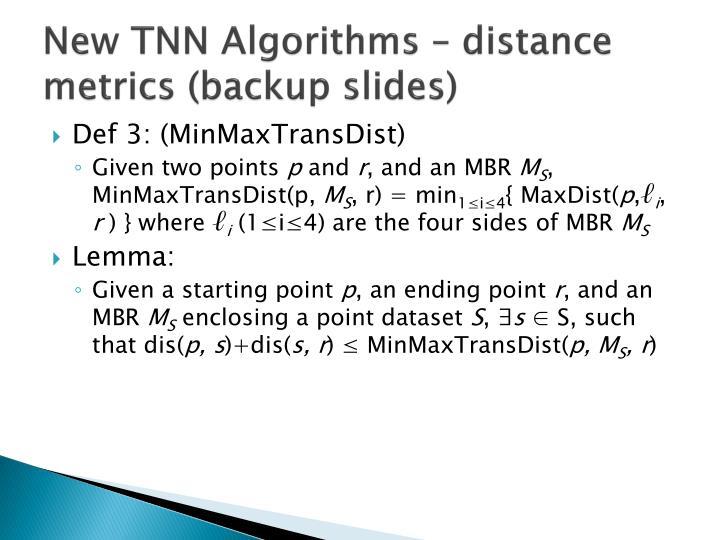 New TNN Algorithms – distance metrics (backup slides)