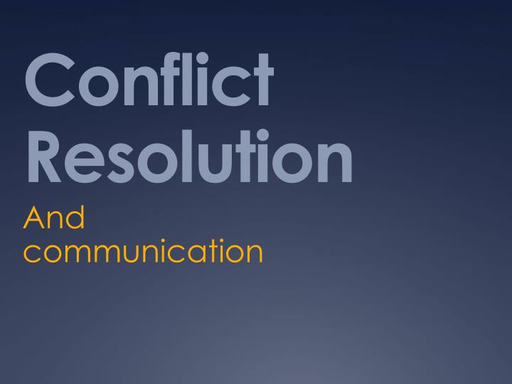 communication and conflict resolution Communication and conflict resolution - apostolic christian counseling and family services.