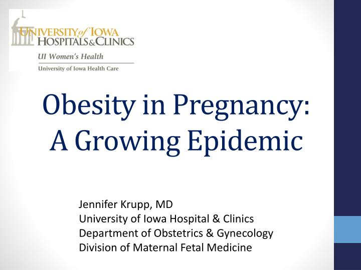 obesity in pregnancy a growing epidemic n.