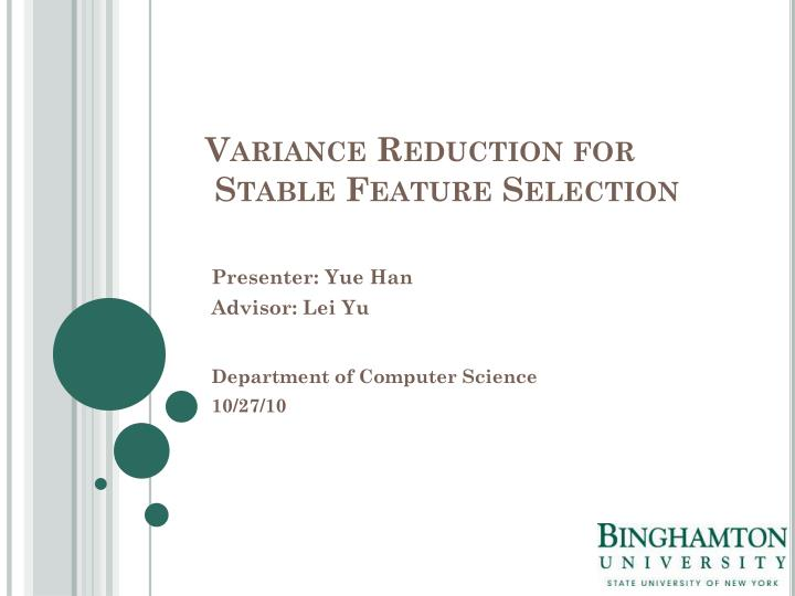 variance reduction for stable feature selection n.