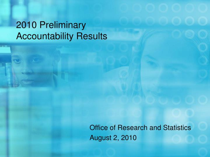 2010 Preliminary Accountability Results