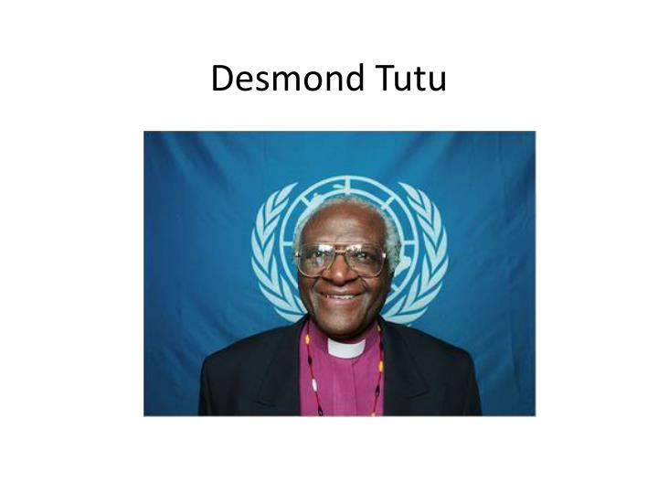 a biography of archbishop desmond tutu Let me show you facts about archbishop desmond tutu if you want to know the nobel peace prize winner he was born in klerksdorp, transvaal, south africa on 7th october 1931.