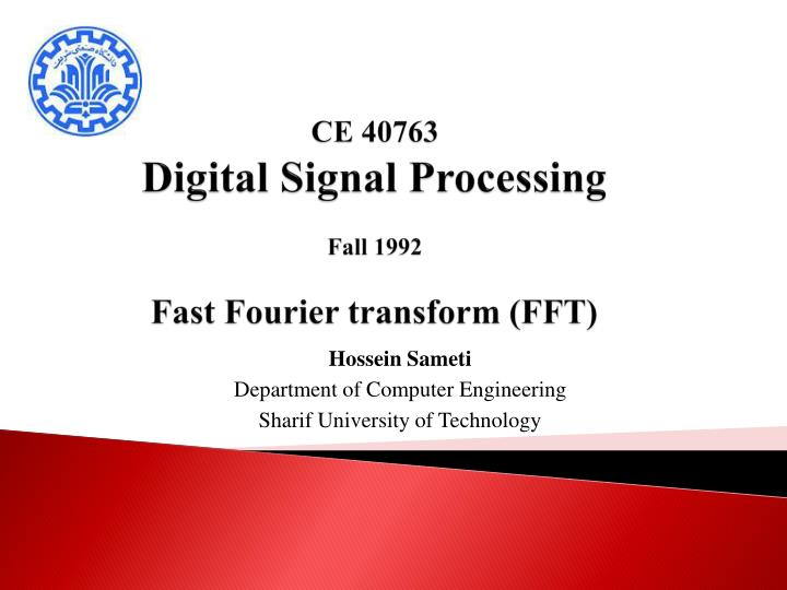 Ce 40763 digital signal processing fall 1992 fast fourier transform fft