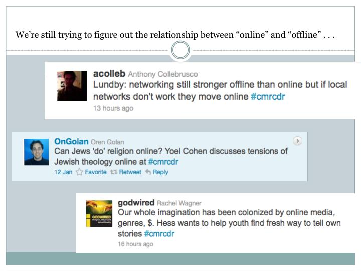 "We're still trying to figure out the relationship between ""online"" and ""offline"" . . ."