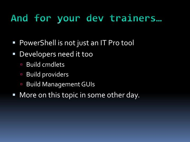 And for your dev trainers…