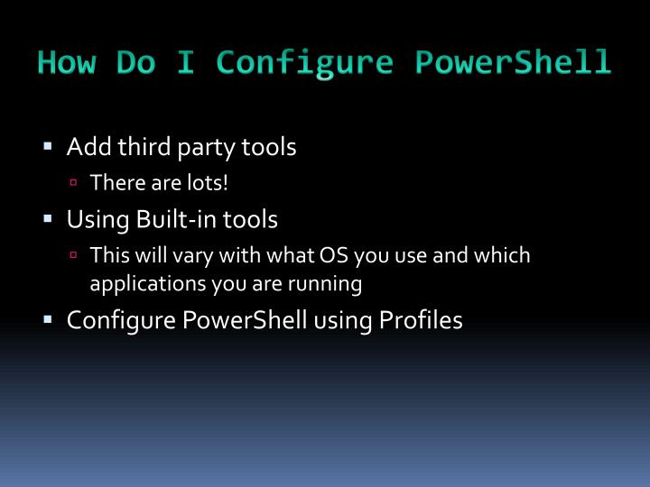 How Do I Configure PowerShell