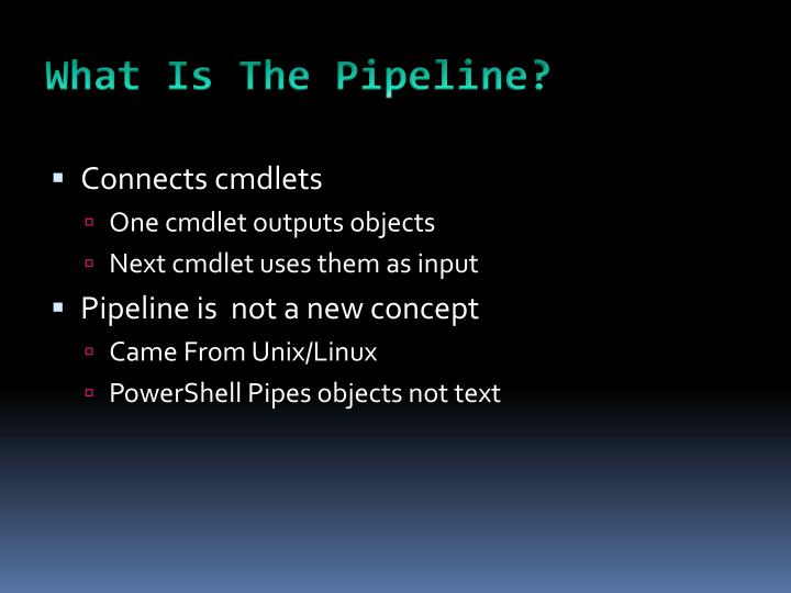 What Is The Pipeline?