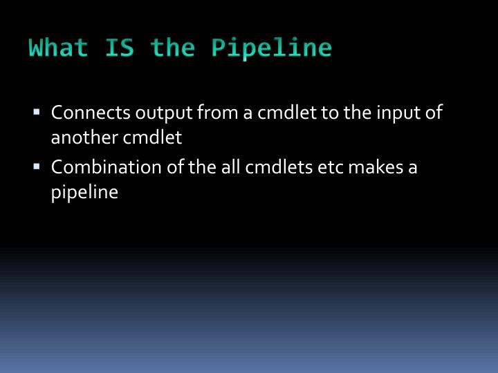 What IS the Pipeline