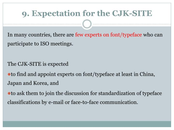 9. Expectation for the CJK-SITE
