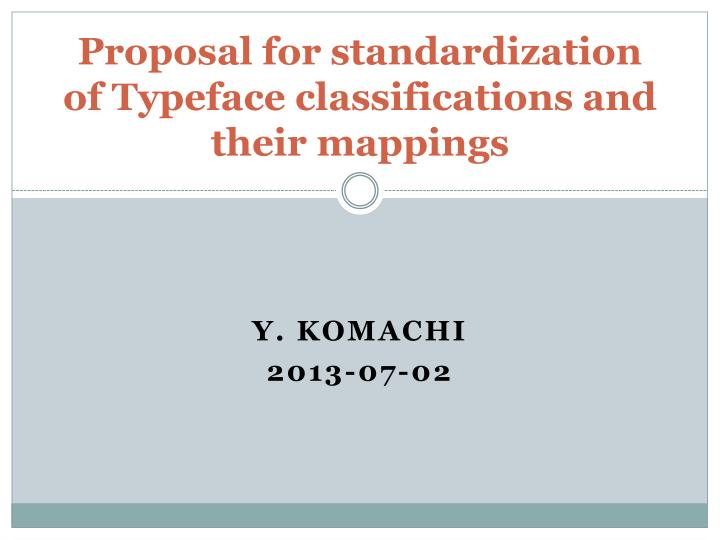 Proposal for standardization of typeface classifications and their mappings