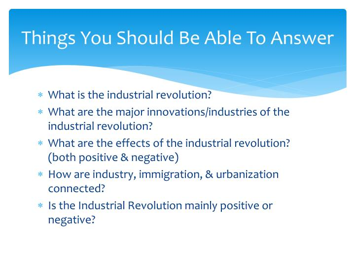 evaluate the positive and negative effects of the industrial revolution thesis Write a paper in which you pose your own answer to the question of whether the american revolution had a positive, negative, or limited effect on women using this prompt, we will look at both weak and strong thesis statements to see how successful thesis statements work.