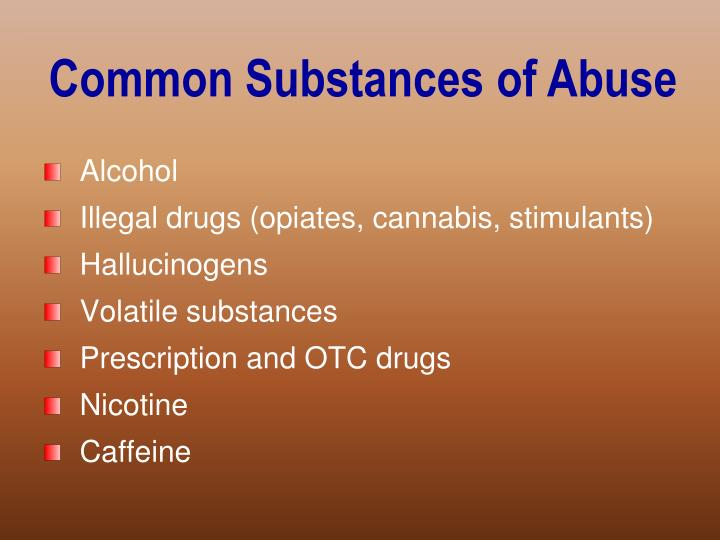Common Substances of Abuse