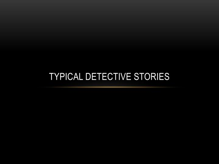 typical detective stories n.