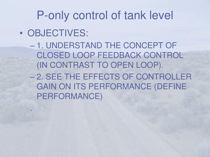 P only control of tank level