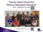 kansas state university physics education research http web phys ksu edu