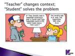 teacher changes context student solves the problem