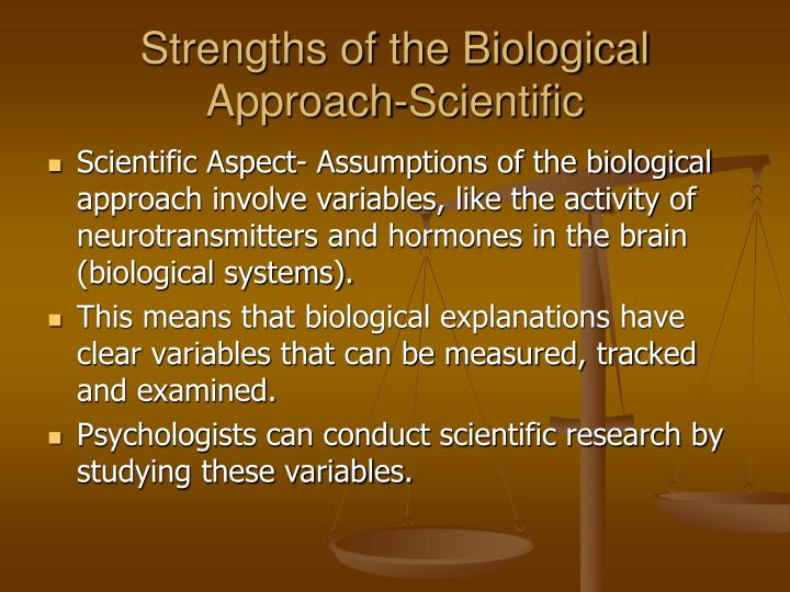 Strengths of the biological approach scientific
