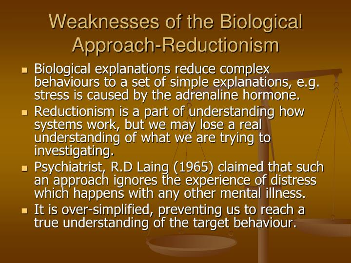 Weaknesses of the Biological Approach-Reductionism