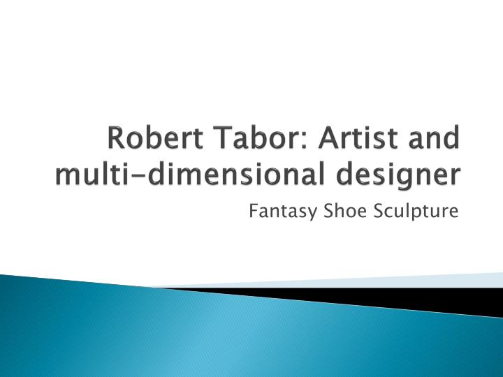 robert tabor artist and multi dimensional designer n.
