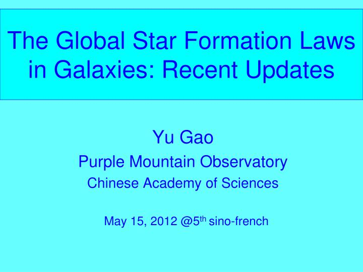 the global star formation laws in galaxies recent updates n.