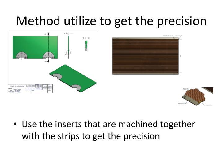 Method utilize to get the precision