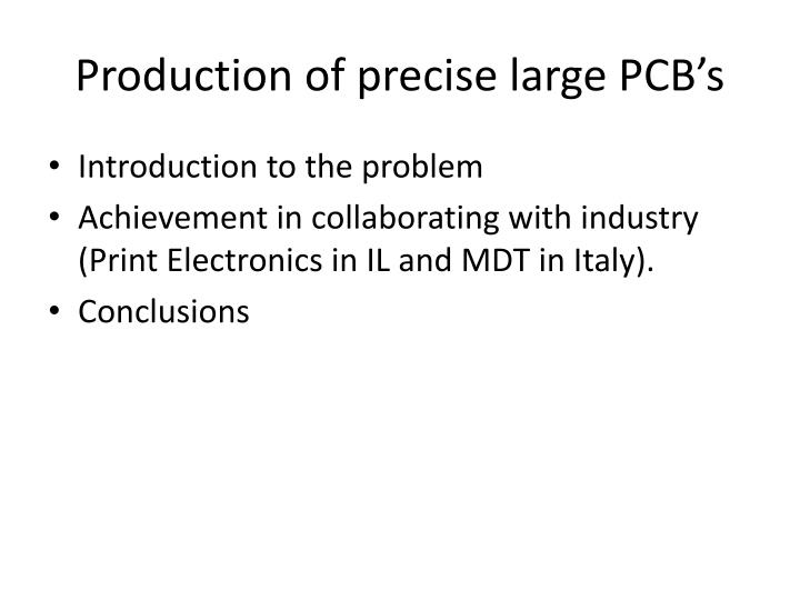 Production of precise large pcb s