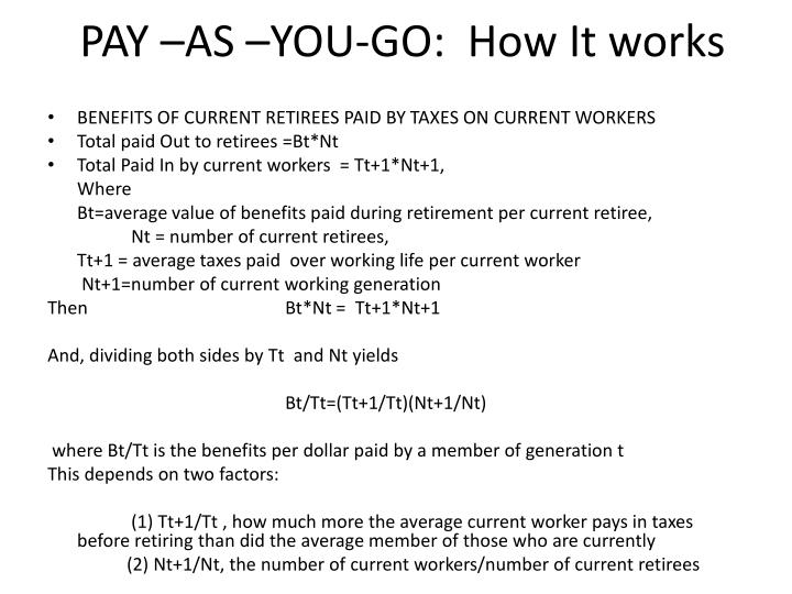 PAY –AS –YOU-GO:  How It works