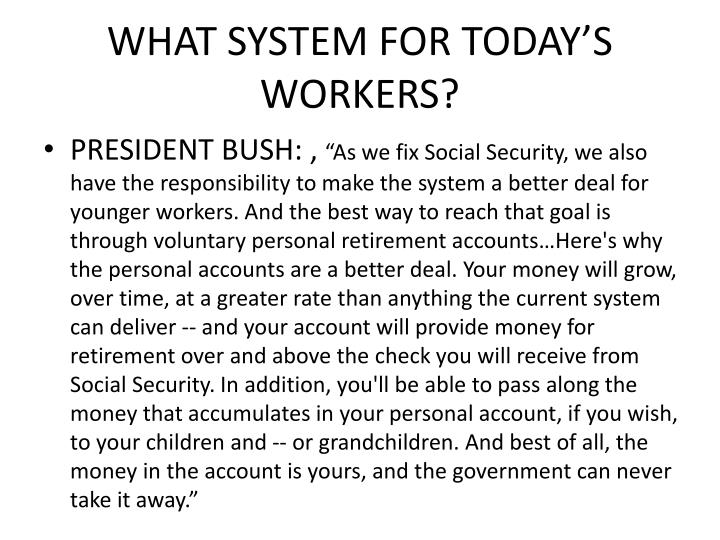 WHAT SYSTEM FOR TODAY'S WORKERS?