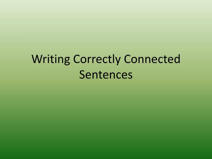 writing correctly connected sentences n.