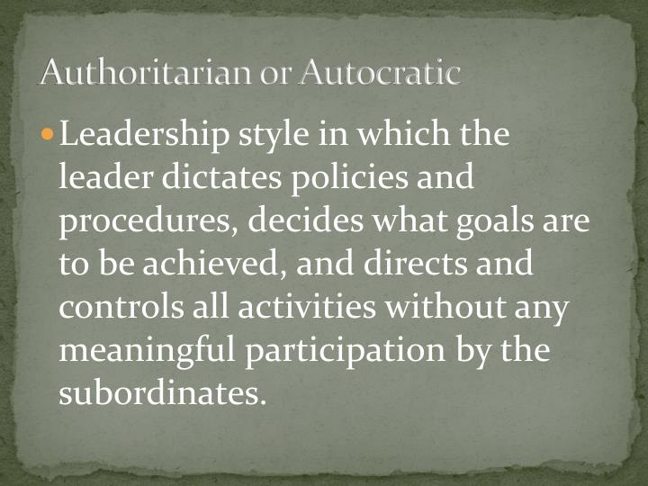 Authoritarian or Autocratic