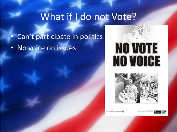 What if I do not Vote?
