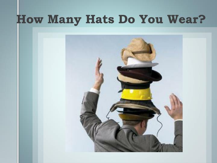 So Many Hats