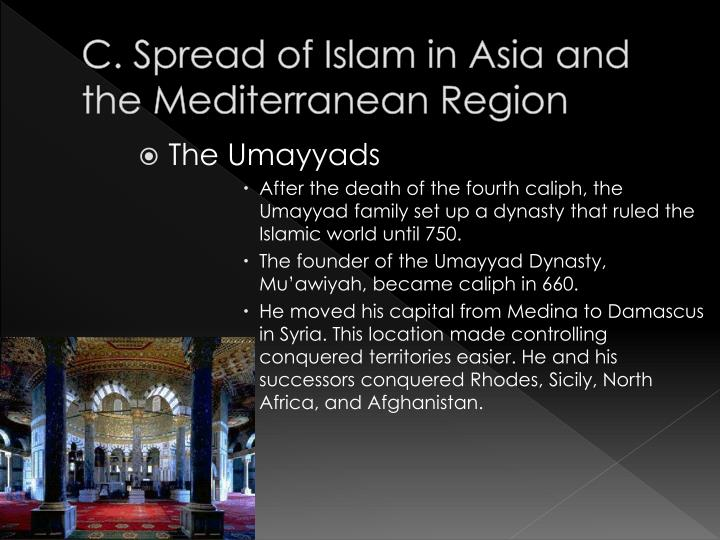 C. Spread of Islam in Asia and the Mediterranean Region