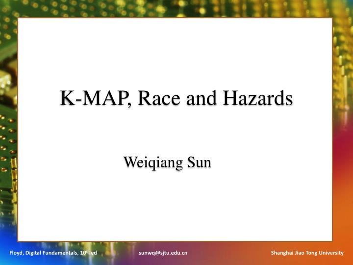 k map race and hazard s n.