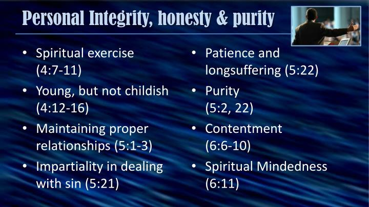 Personal Integrity, honesty & purity