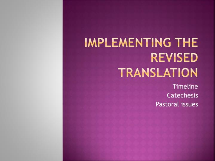 Implementing the revised translation
