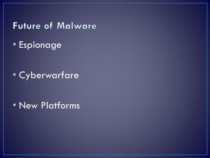 Future of Malware