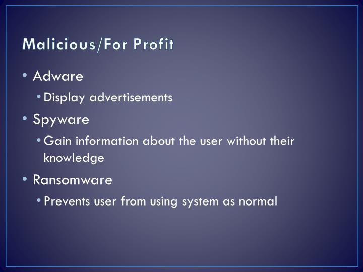 Malicious/For Profit