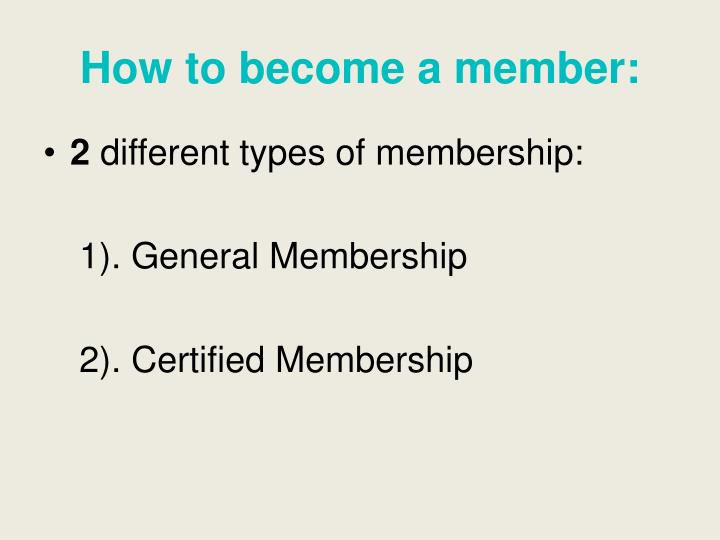 How to become a member: