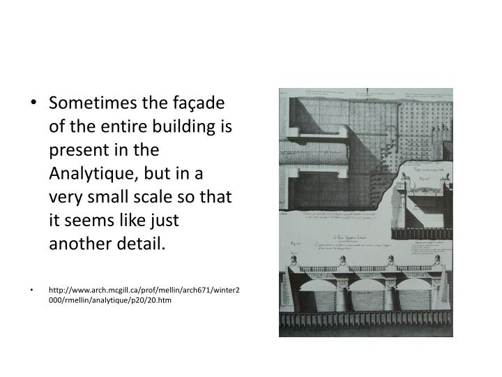 Sometimes the façade of the entire building is present in the
