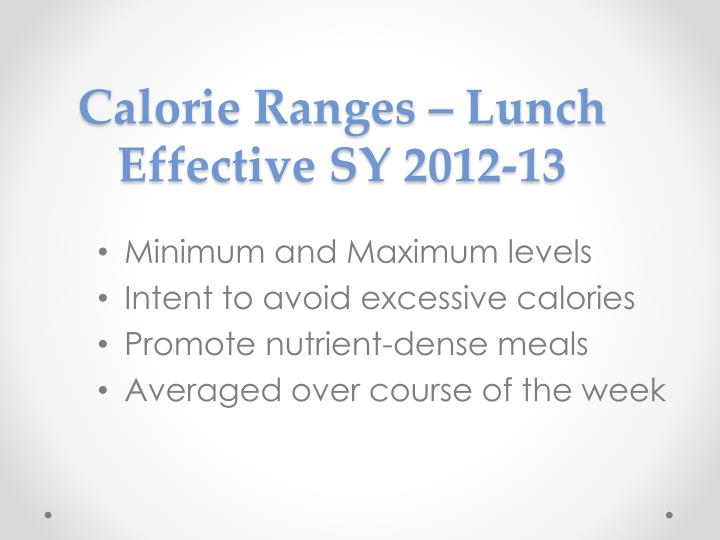 Calorie ranges lunch effective sy 2012 13