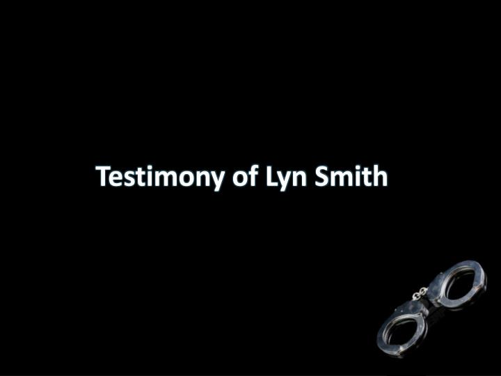 Testimony of Lyn Smith