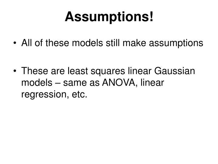 Assumptions!