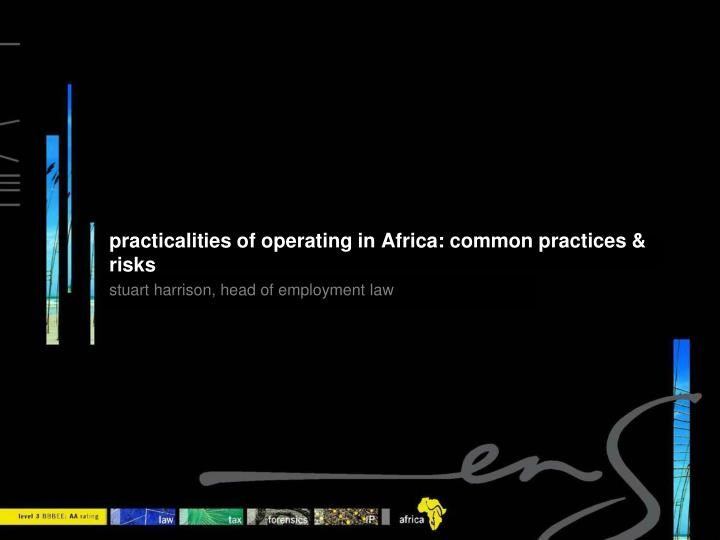 P racticalities of operating in africa common practices risks