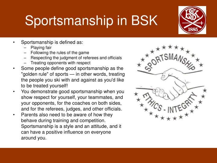 Sportsmanship in BSK